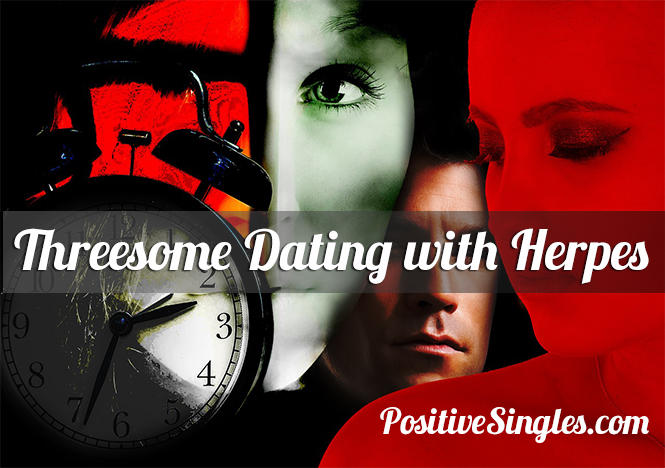 Threesome Dating with Herpes