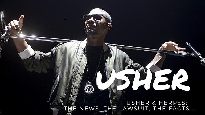 usher has been filed to transmit herpes while dating with women
