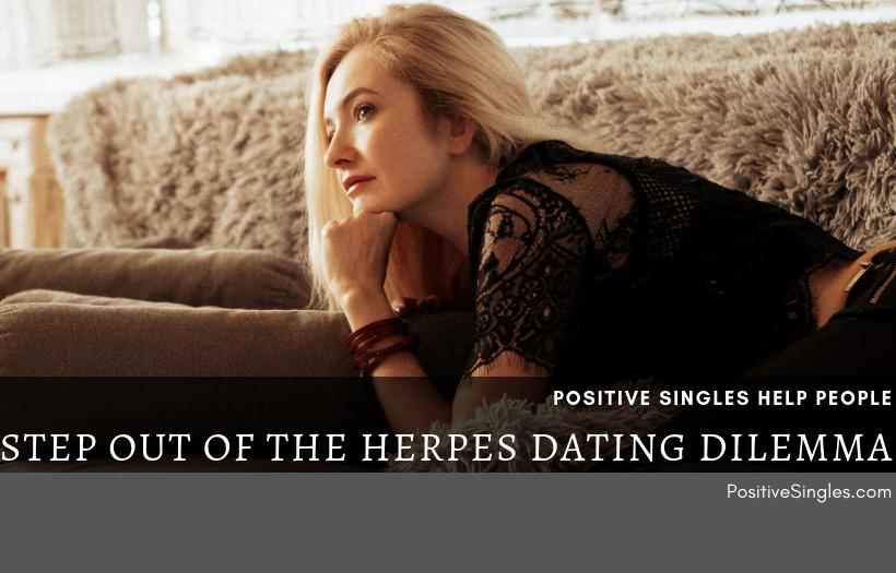 Positive Singles Help People Step out of the Herpes Dating Dilemma