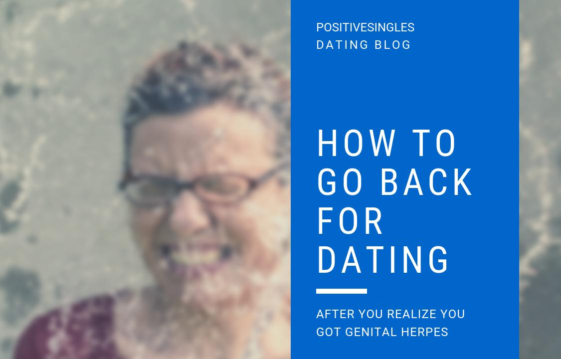 How to Go Back for Dating after You Realize You Got Genital Herpes