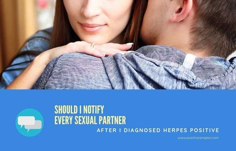 Should I Notify every Sexual Partner after I Diagnosed Herpes Positive?