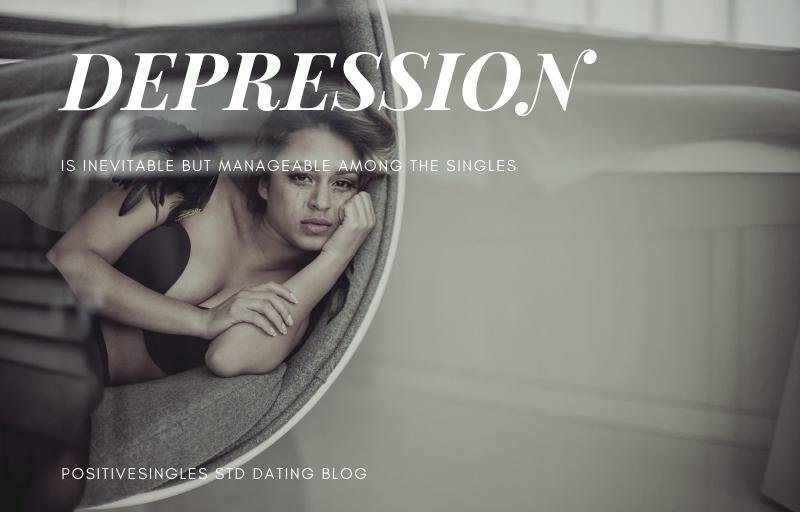 Depression is Inevitable but Manageable among the Singles
